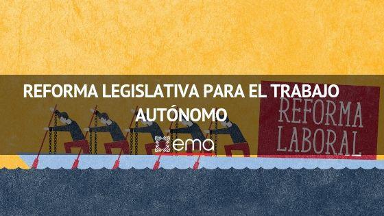 Reforma Legislativa para el Trabajo Autónomo