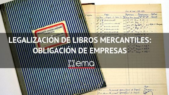 Legalización de Libros Mercantiles: Obligación de empresas