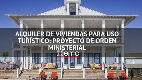 Alquiler de viviendas para uso turístico: Proyecto de Orden Ministerial