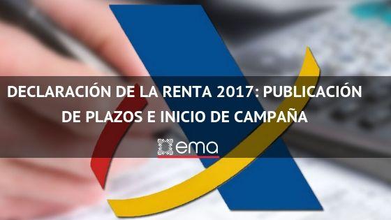 DECLARACIÓN DE LA RENTA - 2017: Publicación de plazos e inicio de Campaña