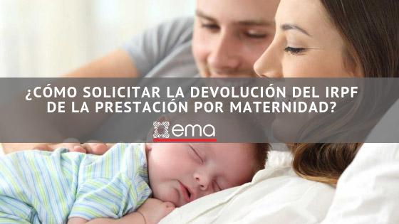 Cómo solicitar la devolución del IRPF de la prestación por maternidad