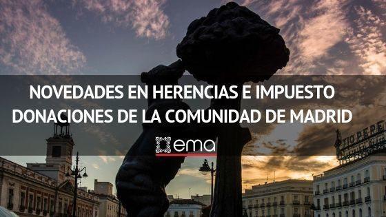 Novedades en herencias e impuesto de donaciones de la Comunidad de Madrid