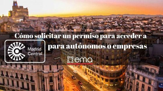 Cómo solicitar un permiso para acceder a Madrid Central para usuarios autónomos o empresa